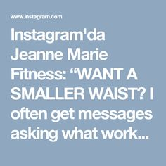 """Instagram'da Jeanne Marie Fitness: """"WANT A SMALLER WAIST? I often get messages asking what workouts people can do for a smaller waist. My answer? BACK WORKOUTS. The larger…"""""""