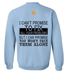 Dealing with problems and unexpected situations is part of life, especially in this age of time. This shirt reminds you that no one can fix all your problems and you can't fix all of someone else's pr