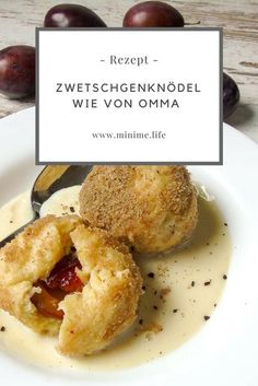 Plum dumplings like from Omma – Mini.Me. Plum Dumplings, Austrian Recipes, Good Food, Yummy Food, Dessert Sauces, Brunch, Food Inspiration, Sweet Recipes, Vegetarian Recipes