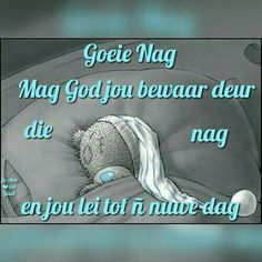 Goeie nag Goeie Nag, Afrikaans Quotes, Good Night Sweet Dreams, Bear Pictures, Good Night Quotes, Sleep Tight, Messages, Motivation, Sayings