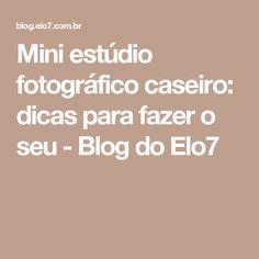 Mini estúdio fotográfico caseiro: dicas para fazer o seu - Blog do Elo7
