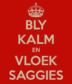 Bly Kalm en Lees Afrikaans - Keep Calm and Cute Quotes, Great Quotes, Funny Quotes, Inspirational Quotes, African Quotes, Afrikaanse Quotes, Quotes And Notes, My Land, Keep Calm
