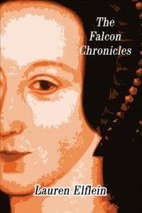 The Falcon Chronicles by Lauren Elflein