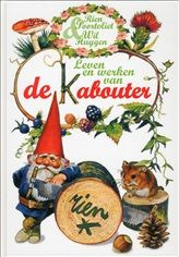 Leven en werken van de Kabouter http://www.bruna.nl/boeken/leven-en-werken-van-de-kabouter-9789000306442