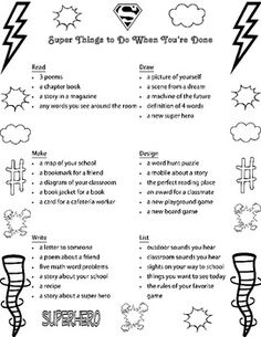 This printable is perfect to copy and have students place in the front of their binder.  You could also hang it in your classroom.  It contains 30+ things for your student to do when he/she is finished with his/her work.  This is great for those early finishers and it gives you time to work with students who need extra help.    This printable has a super hero theme that I think your students will love!