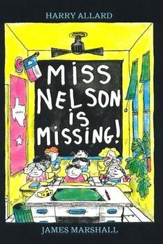 Miss Nelson is Missing! | 27 Books Parents Should Read To Their Kids Before They Grow Up