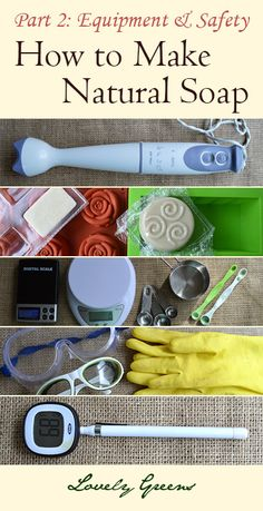 How to Make Natural Soap: Equipment & Safety