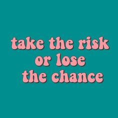 take the risk or lose the chance quote inspirational positivity goals happiness . - take the risk or lose the chance quote inspirational positivity goals happiness happy positive sad - Motivation Positive, Positive Vibes, Motivation Tumblr, Positive Art, Positive Attitude, The Words, Cute Quotes, Words Quotes, Pink Quotes