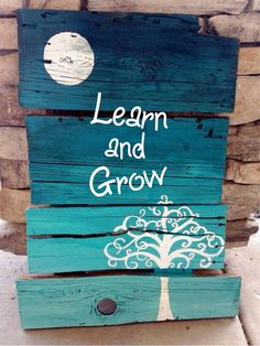 """Learn and grow"" by Estrella"