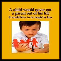 "Parental alienation quote - He never tried or wanted to cut us out. He wanted to spend time with us. The ""mother"" wouldnt allow it because no one wanted anything to do with her. Everyone remembers and knows it including the child."