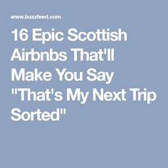 "16 Epic Scottish Airbnbs That'll Make You Say ""That's My Next Trip Sorted"""