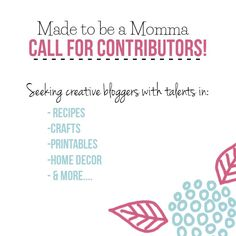 @madetobeamomma is taking contributors! Click the image to apply!