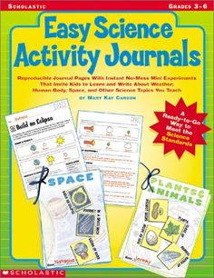 Easy Science Activity Journals: Reproducible Journal Pages With Instant No-Mess Mini Experiments That Invite Kids to Learn and Write About Weather, ... Space, and Other Science Topics You Teach by Mary Kay Carson http://www.amazon.com/dp/0439370795/ref=cm_sw_r_pi_dp_kMtDvb167RK73
