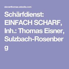 Schärfdienst: EINFACH SCHARF, Inh.: Thomas Eisner, Sulzbach-Rosenberg