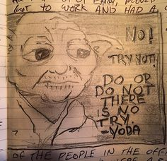 No! Try not! Do or do not there is no try. #startedfromthebottom #Journaling #quotes #trynot