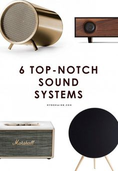 6 top-notch sound systems that also look really cool