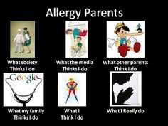 """Allergy Parents. All true, except the part about """"What my Family Thinks I Do."""" I am SO blessed they get it. Tree Nut Allergy, Egg Allergy, Allergy Asthma, Peanut Allergy, Milk Allergy, Allergy Testing, Cold Urticaria, Kids Allergies, Allergy Free Recipes"""