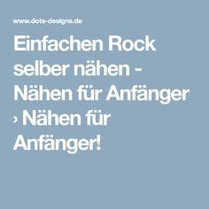 Einfachen Rock selber nähen - Nähen für Anfänger › Nähen für Anfänger!