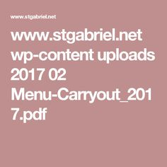 www.stgabriel.net wp-content uploads 2017 02 Menu-Carryout_2017.pdf
