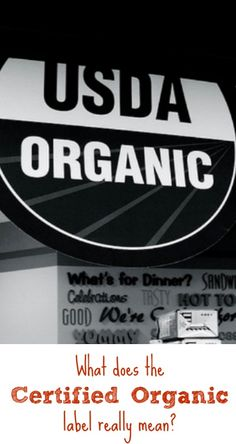 "What does the ""certified organic"" label REALLY mean? :: Five Little Homesteaders"