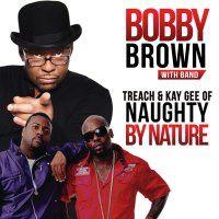 BOBBY BROWN & NAUGHTY BY NATURE - Saturday 30 May, 2015