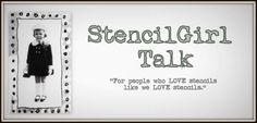 StencilGirl Talk our NEW Blog: www.stencilgirltalk.com