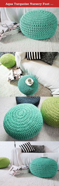 Aqua Turquoise Nursery Foot stool Pouf Ottoman-Tiffany Nursery Decor-Furniture Crochet Floor Cushions -Kids Knit Bean Bag-Baby Shower Gifts. Lovely for nurseries as foot rest, kids room or living rooms, this crochet pouf is very trendy for your home decor. Great to use as floor pillows around the house, also to use as footstool while nursing, watch TV or as an extra seat. They are sturdy and fun for children to play and sit on them.