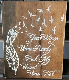 "9.5"" x 12"" wooden sign A touching tribute to a loved one lost too soon. Whitewashed lettering with a stained wood background. distressed/weathered finish Custom"