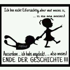 Eine von 11217 Dateien in der Kate… funny picture & # meins.jpg & # from Nogula. One of 11217 files in the category & # class sayings and jokes & # on FUNPOT. Words Quotes, Love Quotes, Funny Quotes, Sayings, German Quotes, Tabu, Man Humor, True Words, Funny Babies