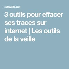 3 outils pour effacer ses traces sur internet | Les outils de la veille Mac Ipad, Internet, Computer, Facebook, Helpful Hints, Geek Stuff, Messages, How To Plan, Blog
