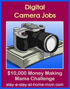 http://www.stay-a-stay-at-home-mom.com/digital-camera-jobs.html Make Money with your Digital Camera