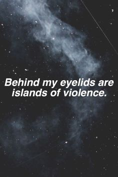 My mind ship wrecked this is the only land my mind could find I didnot know it was sjch a violent island.