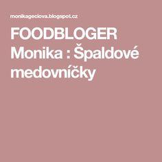 FOODBLOGER Monika : Špaldové medovníčky