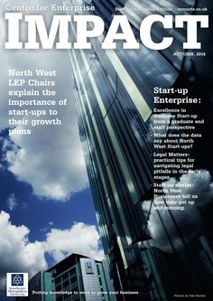 IMPACT Issue 5 - Start-up Enterprise  This issue of IMPACT explores start-up enterprise and shares insight, research and expertise on how to overcome the hurdles of starting a new business. As well as practical tips, we hear from those who have 'been there and done that' - the small business owners of the North West. We also get the views of the five North West LEP Chairs about start-ups in their area.