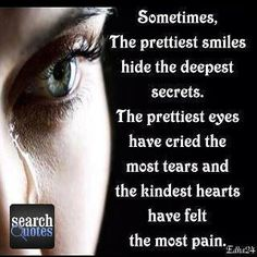 Happy smile deep deepest secret pain feel tear  For more quotes visit www.searchquotes.com