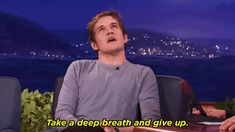 conan advice bo burnham give up take a deep breath and give up trending #GIF on #Giphy via #IFTTT http://gph.is/296SWey