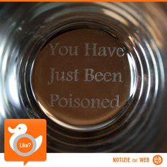 """BICCHIERE...AVVELENATO!  Se siete fan di film di spionaggio o se siete dei burloni, questo oggetto fa per voi... una volta che i vostri ospiti avranno finito il loro drink, sarà troppo tardi per rimediare al messaggio sul fondo """"sei appena stato avvelenato""""   http://fancy.com/things/265449349/Poisoned-Glass"""