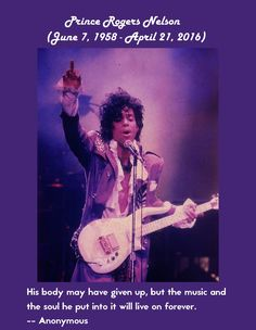"""""""His body may have given up, but the music and the soul he put into it will live on forever.""""R.I.P. My Prince"""