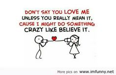 crazy to believe in love