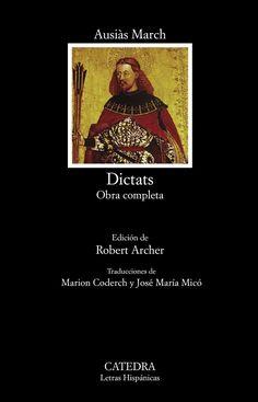 Dictats: obra completa / Ausiàs March ; edición de Robert Archer ; tradución de Marion Coderch y José María Micó