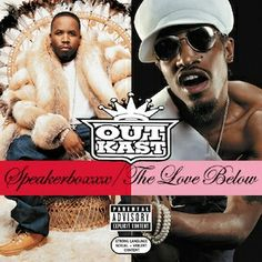 """Speakerboxxx/The Love Below - Outkast [Favorite Tracks: """"Bowtie"""" - """"Roses"""" - """"The Way You Move"""" - """"She Lives In My Lap"""" - """"Take Off Your Cool"""" - """"A Life In The Day Of Andre Benjamin""""]"""