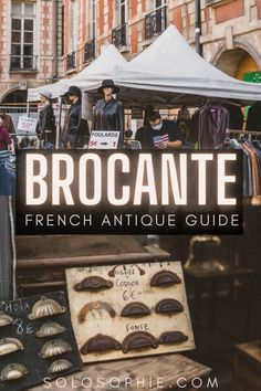 French Antique Market Guide: What to Buy at a Brocante in France/ Braderie marché aux puces france