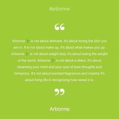 Arbonne is green  We're not just a brand  We're a lifestyle  We're for freedom  From free radicals...and the 9 to 5  Vegan for 37 years  Toxin and paraben free  Botanical upscale products  Famous for our anti-aging & clean eating detox lines  A way to create wealth through health  Just going global  We are doctors lawyers professionals parents  We are life changers  We are Arbonne.  #toxinfree #vegan #green #wealthinwellness #bettertogether