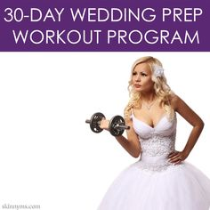 30-Day Wedding Prep Workout Program - If you're in a wedding this season, attending a wedding, or just want to look fabulous, this program is for you! #fitness