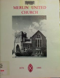 Merlin United Church : including Glenwood, Wesley and Victoria Chatham Kent, Merlin, Victoria, The Unit, History, Digital, Collection, Historia