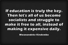 If education is truly the key. Then let's all of us become...