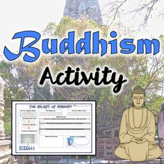 This is a GREAT activity to introduce the main beliefs of Buddhism.  The activity includes a worksheet that can be used in an interactive notebook or for a classroom wall display as well as a detailed Power Point that goes along with the worksheet.  ENJOY!