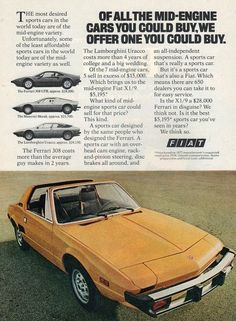 """An original 1977 advertisement for the Fiat X1/9. Bright yellow convertible comparing other mid-engines cars: Ferrari 308, Maserati Merak, and Lamborghini Uracco. Made from the same designer. """"Of all"""