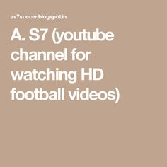 A. S7 (youtube channel for watching HD football videos) Football Videos, Football Gif, Channel, Youtube, Youtubers