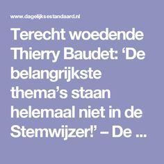 Terecht woedende Thierry Baudet: 'De belangrijkste thema's staan helemaal niet in de Stemwijzer!'   –  De Dagelijkse Standaard